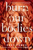 Burn Our Bodies Down (eBook, ePUB)