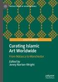 Curating Islamic Art Worldwide (eBook, PDF)
