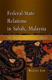Federal-State Relations in Sabah, Malaysia (eBook, PDF)