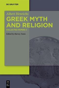 Greek Myth and Religion (eBook, ePUB) - Henrichs, Albert