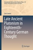 Late Ancient Platonism in Eighteenth-Century German Thought (eBook, PDF)