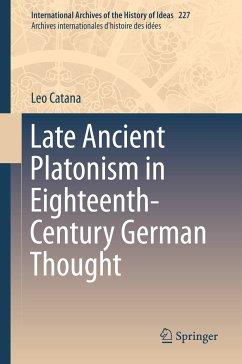 Late Ancient Platonism in Eighteenth-Century German Thought (eBook, PDF) - Catana, Leo