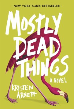 Mostly Dead Things (eBook, ePUB) - Arnett, Kristen