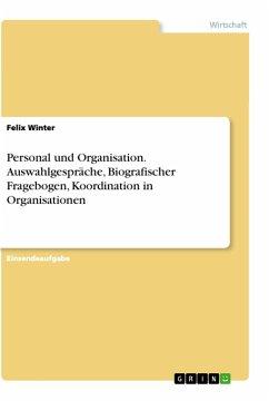Personal und Organisation. Auswahlgespräche, Biografischer Fragebogen, Koordination in Organisationen