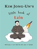 Kim Jong Un's Little Book of Kalm