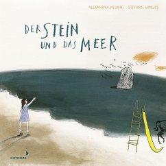 Der Stein und das Meer - Nominiert für den Deutschen Jugendliteraturpreis 2021 - Helmig, Alexandra