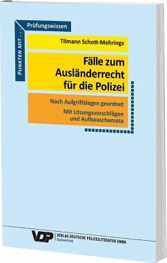 Fälle zum Ausländerrecht für die Polizei - Schott-Mehrings, Tilmann