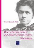 Mileva Einstein-Maric und andere geniale Frauen. Wortstücke