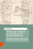 Gericht und Verfahren in der Stadt und im Hochstift Würzburg