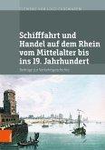 Schifffahrt und Handel auf dem Rhein vom Mittelalter bis ins 19. Jahrhundert