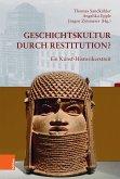 Geschichtskultur durch Restitution?