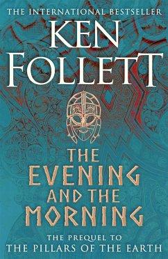 The Evening and the Morning - Follett, Ken