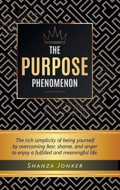 The Purpose Phenomenon - Jonker, Shanza