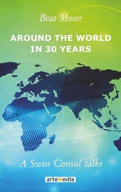 Around the World in 30 Years - Moser, Beat