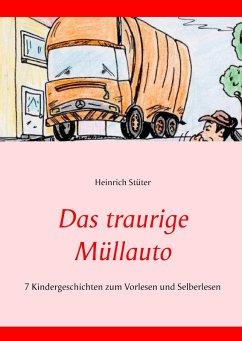 Das traurige Müllauto (eBook, ePUB) - Stüter, Heinrich
