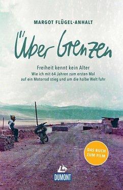 DuMont Welt-Menschen-Reisen Über Grenzen (eBook, ePUB) - Flügel-Anhalt, Margot; Arnu, Titus