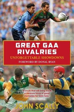 Great GAA Rivalries (eBook, ePUB) - Scally, John