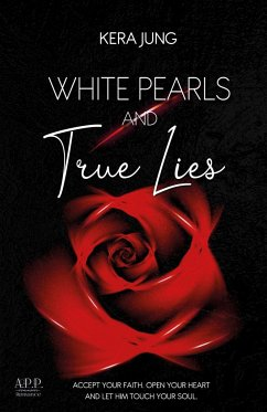 White Pearls and true Lies - Jung, Kera