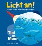Tief im Meer / Licht an! Bd.2