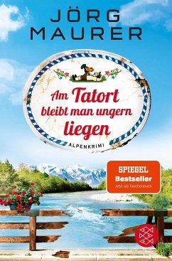 Am Tatort bleibt man ungern liegen / Kommissar Jennerwein ermittelt Bd.12 - Maurer, Jörg