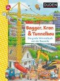 Duden 24+: Bagger, Kran und Tunnelbau. Das große Wimmelbuch von der Baustelle