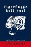 Tigerflagge heiß vor!