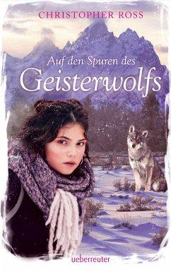 Auf den Spuren des Geisterwolfs - Ross, Christopher