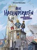 Die Hafenpiraten und der Ritter aus dem Fluss / Die Hafenpiraten Bd.1