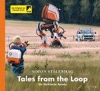 Tales from the Loop / Loop-Universum Bd.1