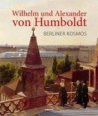 Wilhelm und Alexander von Humboldt. Berliner Kosmos