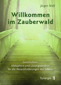 Willkommen im Zauberwald - Wolf, Jürgen
