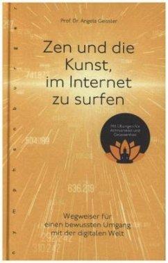 Zen und die Kunst, im Internet zu surfen - Geissler, Angela