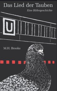 Das Lied der Tauben - Brooks, M. H.