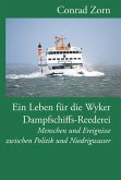 Ein Leben für die Wyker Dampfschiffs-Reederei