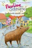 Ein Schwein mischt sich ein / Pauline Schnüffel Bd.1