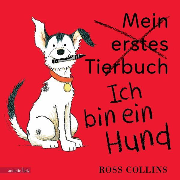 Ich bin ein Hund von Ross Collins portofrei bei bücher.de