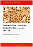 Germanistik im Umbruch - Linguistik, Übersetzung und DaF
