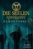 Dämonenbrut / Die Seelenspringerin Bd.6