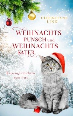 Weihnachtspunsch und Weihnachtskater (eBook, ePUB) - Lind, Christiane