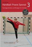 Handball Praxis Spezial 3 - Trainingseinheiten und Übungen für Torhüter (eBook, PDF)