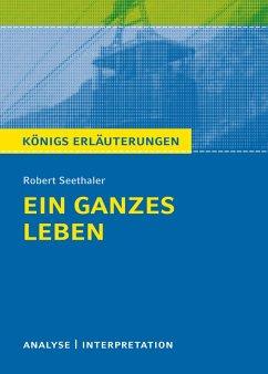 Ein ganzes Leben. Königs Erläuterung. (eBook, PDF) - Seethaler, Robert