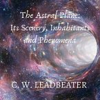 The Astral Plane: Its Scenery, Inhabitants and Phenomena (MP3-Download)