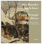 Pieter Bruegel der Ältere. Das Wunder im Schnee