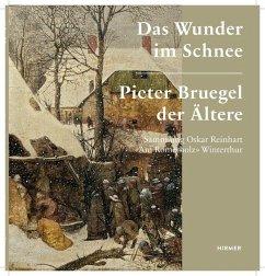 Pieter Bruegel der Ältere. Das Wunder im Schnee - Bruegel, Pieter, d. Ält.
