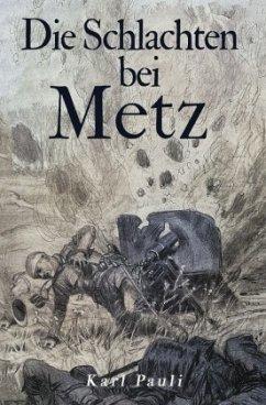 Die Schlachten bei Metz - Pauli, Karl