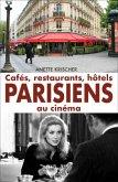 Cafés, restaurants, hôtels PARISIENS au cinéma