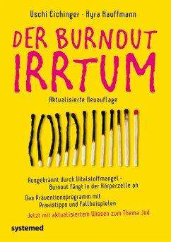 Der Burnout-Irrtum - Eichinger, Uschi; Kauffmann, Kyra