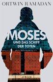 Moses und das Schiff der Toten