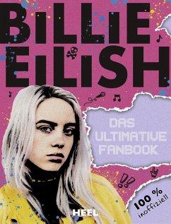 Billie Eilish: Das ultimative Fanbook - Eilish, Billie