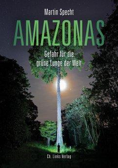 Amazonas - Specht, Martin